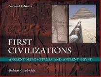 First Civilizations : Ancient Mesopotamia and Ancient Egypt, Chadwick, Robert, 1904768776