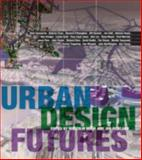 Urban Design Futures, , 0415318777