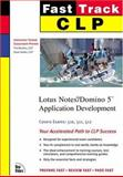 CLP Fast Track Lotus Notes/Domino 5 Application Development, Maione, Dennis and Bankes, Tim, 0735708770