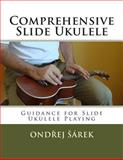 Comprehensive Slide Ukulele, Ondrej Sarek, 1478208775