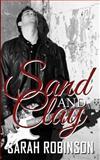 Sand and Clay, Sarah Robinson, 150011877X