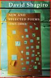 Selected Poems of David Shapiro, 1965-2006, David Shapiro, 1585678775