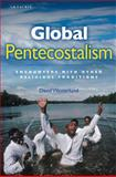 Global Pentecostalism : Encounters with Other Religious Traditions, Westerlund, David, 1845118774