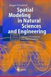 Spatial Modeling in Natural Sciences and Engineering : Software Development and Implementation, Friedrich, Jürgen, 3540208771
