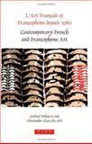 LArt français et francophone Depuis 1980 : Contemporary French and Francophone Art, Michael Bishop, 9042018771