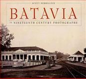 Batavia in Nineteenth-Century Photographs, Scott Merrillees, 9813018771
