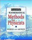 Essential Mathematical Methods for Physicists 9780120598779