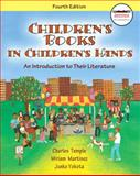 Children's Books in Children's Hands : An Introduction to Their Literature, Temple, Charles A. and Martinez, Miriam A., 0137048777