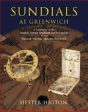 Sundials at Greenwich : A Catalogue of the Sundials, Nocturnals, and Horary Quadrants in the National Maritime Museum, , 0198508778