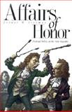 Affairs of Honor : National Politics in the New Republic, Freeman, Joanne B., 0300088779