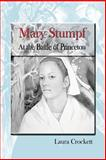 Mary Stumpf at the Battle of Princeton, Laura Crockett, 0615908772