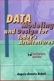 Data Modeling and Design for Today's Architectures, Bobak, Angelo R., 0890068771