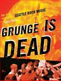 Grunge Is Dead, Greg Prato, 1550228773