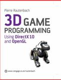3D Game Programming : Using DirectX 10 and OpenGL, Rautenbach, Pierre, 1844808777