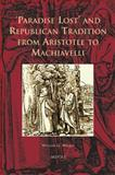 Paradise Lost and Republican Tradition from Aristotle to Machiavelli, Walker, William, 2503528775