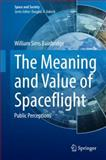 The Meaning and Value of Spaceflight : Public Perceptions, Bainbridge, William Sims, 3319078771