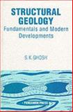Structural Geology : Fundamentals and Modern Developments, Ghosh, Sanjib K., 0080418783