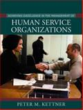 Achieving Excellence in the Management of Human Service Organizations, Kettner, Peter M., 0205318789