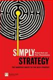 Simply Strategy : The Shortest Route to the Best Strategy, Koch, Richard and Nieuwenhuizen, Peter, 0273708783