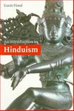 An Introduction to Hinduism, Flood, Gavin D., 0521438780