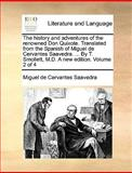 The History and Adventures of the Renowned Don Quixote Translated from the Spanish of Miguel de Cervantes Saavedra by T Smollett, M D a New Ed, Miguel de Cervantes Saavedra, 1170408788