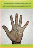 Consideraciones Conceptuales Sobre Los Sistemas de InformaciÓN GeogrÁFica, Antonio Iturbe, 1463308787