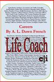 Careers: Life Coach, A. L. French, 1499738781