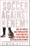 Soccer Against the Enemy, Simon Kuper, 1560258780
