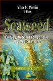 Seaweed : Ecology, Nutrient Composition and Medicinal Uses, Pomin, Vitor H., 1614708789