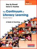 The Continuum of Literacy Learning, Grades PreK-2 : A Guide to Teaching, Second Edition, Fountas, Irene C. and Pinnell, Gay Su, 0325028788