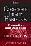 Corporate Fraud Handbook : Prevention and Detection, Wells, Joseph T., 0470638788