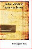 Initial Studies in American Letters, Henry Augustin Beers, 0559528787