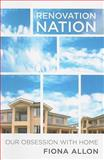 Renovation Nation : Our Obsession with Home, Allon, Fiona, 0868408786