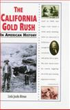 The California Gold Rush in American History, Linda Jacobs Altman, 0894908782