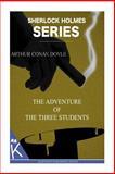 The Adventure of the Three Students, Arthur Conan Doyle, 1499348789