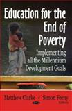 Education for the End of Poverty : Implementing All the Millennium Development Goals, , 1600218784