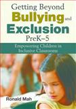 Getting Beyond Bullying and Exclusion, PreK-5, Ronald Mah, 162087878X
