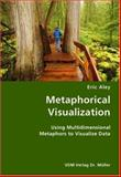 Metaphorical Visualization- Using Multidimensional Metaphors to Visualize Dat, Eric Aley, 3836428784