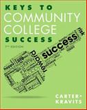 Keys to Community College Success Plus NEW MyStudentSuccessLab with Pearson EText -- Access Card Package, Carter, Carol J. and Kravits, Sarah Lyman, 0133958787