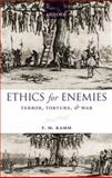 Ethics for Enemies : Terror, Torture, and War, Kamm, F. M., 0199608784