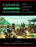 Cahokia and the Hinterlands : Middle Mississippian Cultures of the Midwest, , 0252068785