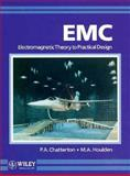 EMC : Electromagnetic Theory to Practical Design, Chatterton, Paul A. and Houlden, Michael A., 047192878X