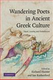 Wandering Poets in Ancient Greek Culture : Travel, Locality and Pan-Hellenism, , 0521898781