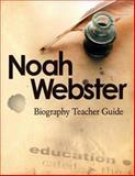 Noah Webster Biography Teacher Guide, Slater, Rosalie June, 0912498781