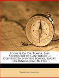 Address on Dr Temple, Late Archbishop of Canterbury, Ernest Grey Sandford, 1149628782
