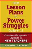 From Lesson Plans to Power Struggles : Classroom Management Strategies for New Teachers, , 141296878X