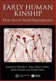 Early Human Kinship : From Sex to Social Reproduction, , 1444338781