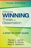 Writing the Winning Thesis or Dissertation : A Step-By-Step Guide, Rouse, William A. (Arthur), Jr. and Joyner, Randy L., 1452258783
