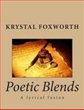 Poetic Blends, Krystal Foxworth, 1490498788