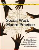 Social Work Macro Practice, Netting, F. Ellen and Kettner, Peter M., 0205838782